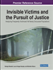 Invisible Victims and the Pursuit of Justice: Analyzing Frequently Victimized Yet Rarely Discussed Populations