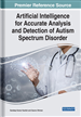 Artificial Intelligence for Accurate Analysis and Detection of Autism Spectrum Disorder