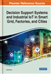 Decision Support Systems and Industrial IoT in Smart Grid, Factories, and Cities