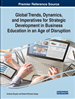 Global Trends, Dynamics, and Imperatives for Strategic Development in Business Education in an Age of Disruption