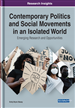 Contemporary Politics and Social Movements in an Isolated World: Emerging Research and Opportunities