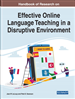 Handbook of Research on Effective Online Language Teaching in a Disruptive Environment