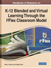 Handbook of Research on K-12 Blended and Virtual Learning Through the i²Flex Classroom Model
