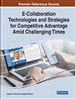 E-Collaboration Technologies and Strategies for Competitive Advantage Amid Challenging Times