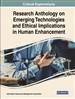 Research Anthology on Emerging Technologies and Ethical Implications in Human Enhancement