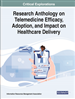 Research Anthology on Telemedicine Efficacy, Adoption, and Impact on Healthcare Delivery