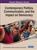 Contemporary Politics, Communication, and the Impact on Democracy
