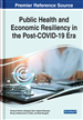 Public Health and Economic Resiliency in the Post-COVID-19 Era