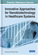 Innovative Approaches for Nanobiotechnology in Healthcare Systems