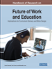 Handbook of Research on Future of Work and Education: Implications for Curriculum Delivery and Work Design