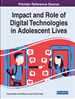 Impact and Role of Digital Technologies in Adolescent Lives