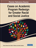 Cases on Academic Program Redesign for Greater Racial and Social Justice