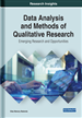 Data Analysis and Methods of Qualitative Research: Emerging Research and Opportunities