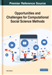 Opportunities and Challenges for Computational Social Science Methods