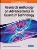 Research Anthology on Advancements in Quantum Technology