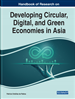 Handbook of Research on Developing Circular, Digital, and Green Economies in Asia