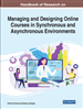 Handbook of Research on Managing and Designing Online Courses in Synchronous and Asynchronous Environments