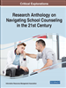 Research Anthology on Navigating School Counseling in the 21st Century