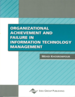 Organizational Achievement and Failure in Information Technology Management