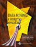 Data Mining: A Heuristic Approach