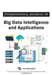 International Journal of Big Data Intelligence and Applications (IJBDIA)