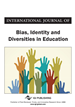 International Journal of Bias, Identity and Diversities in Education, Volume 1, Issue 1