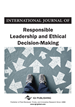 International Journal of Responsible Leadership and Ethical Decision-Making (IJRLEDM)