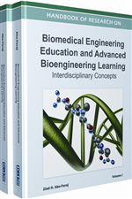 Handbook of Research on Biomedical Engineering Education and Advanced Bioengineering Learning: Interdisciplinary Concepts (2 Volumes)