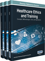 Healthcare Ethics and Training: Concepts, Methodologies, Tools, and Applications (3 Volumes)