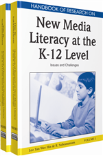 Handbook of Research on New Media Literacy at the K-12 Level: Issues and Challenges (2 Volumes)