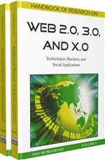 Handbook of Research on Web 2.0, 3.0, and X.0: Technologies, Business, and Social Applications (2 Volumes)