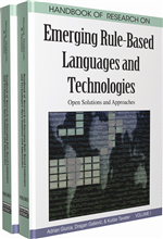 Handbook of Research on Emerging Rule-Based Languages and Technologies: Open Solutions and Approaches (2 Volumes)