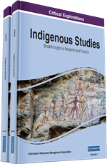 Indigenous Studies: Breakthroughs in Research and Practice (2 Volumes)