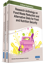 Research Anthology on Food Waste Reduction and Alternative Diets for Food and Nutrition Security (2 Volumes)