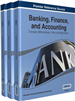 Banking, Finance, and Accounting: Concepts, Methodologies, Tools, and Applications
