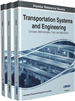 Transportation Systems and Engineering: Concepts, Methodologies, Tools, and Applications