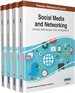 Social Media and Networking: Concepts, Methodologies, Tools, and Applications