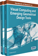 Handbook of Research on Visual Computing and Emerging Geometrical Design Tools