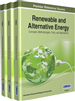 Renewable and Alternative Energy: Concepts, Methodologies, Tools, and Applications
