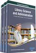 Library Science and Administration: Concepts, Methodologies, Tools, and Applications