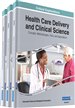 Health Care Delivery and Clinical Science: Concepts, Methodologies, Tools, and Applications