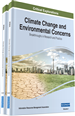 Climate Change and Environmental Concerns: Breakthroughs in Research and Practice
