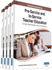 Pre-Service and In-Service Teacher Education: Concepts, Methodologies, Tools, and Applications