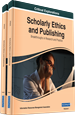Scholarly Ethics and Publishing: Breakthroughs in Research and Practice