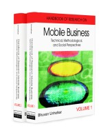 Handbook of Research in Mobile Business: Technical, Methodological, and Social Perspectives