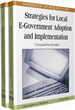 Handbook of Research on Strategies for Local E-Government Adoption and Implementation: Comparative Studies