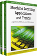 Handbook of Research on Machine Learning Applications and Trends: Algorithms, Methods, and Techniques